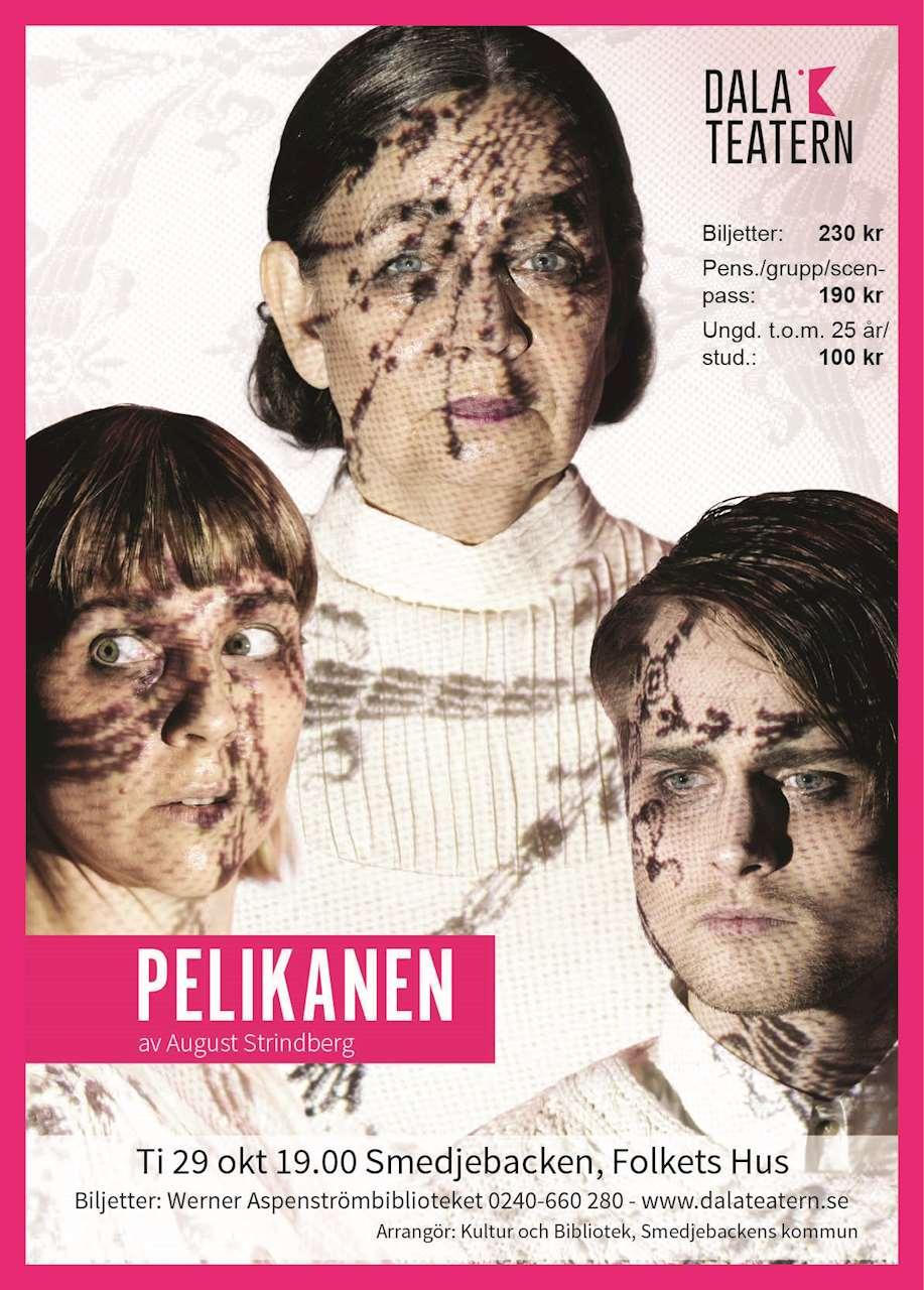 Pelikanen av August Strindberg spelas tisdag 29 oktober kl 19.00 i Smedjebacken, Folkets Hus.